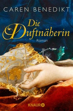 Die Duftnäherin (eBook, ePUB) - Benedikt, Caren