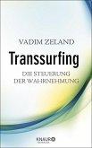 Transsurfing - Die Steuerung der Wahrnehmung (eBook, ePUB)