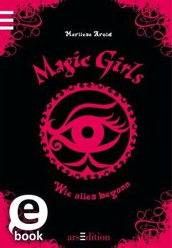 Magic Girls - Wie alles begann (Magic Girls 0) (eBook, ePUB) - Arold, Marliese