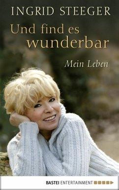 Und find es wunderbar (eBook, ePUB) - Steeger, Ingrid