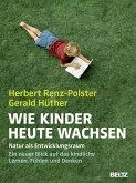 Wie Kinder heute wachsen (eBook, ePUB)