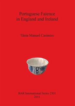 Portuguese Faience in England and Ireland - Casimiro, Tânia Manuel