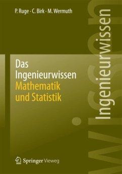 Das Ingenieurwissen: Mathematik und Statistik - Ruge, Peter; Birk, Carolin; Wermuth, Manfred