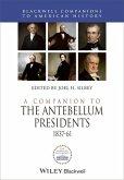 A Companion to the Antebellum Presidents, 1837 - 1861