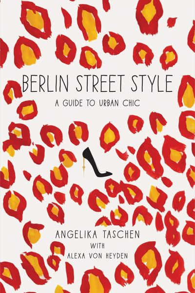 berlin street style von angelika taschen alexa von heyden englisches buch b. Black Bedroom Furniture Sets. Home Design Ideas