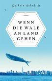 Wenn die Wale an Land gehen (eBook, ePUB)