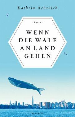 Wenn die Wale an Land gehen (eBook, ePUB) - Aehnlich, Kathrin