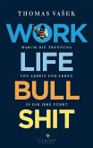 Work-Life-Bullshit (eBook, ePUB)