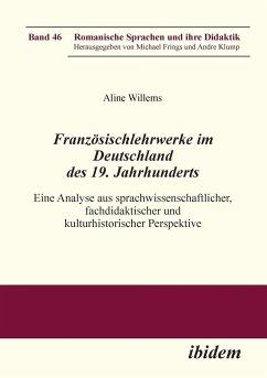 Französischlehrwerke im Deutschland des 19. Jahrhunderts - Willems, Aline