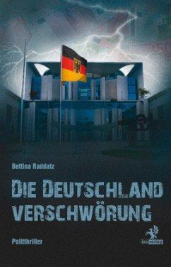 Die Deutschland Verschwörung - Raddatz, Bettina