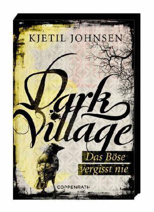 Das Böse vergisst nie / Dark Village Bd.1 - Johnsen, Kjetil