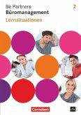 Be Partners - Büromanagement 2. Ausbildungsjahr. Lernsituationen. Arbeitsbuch