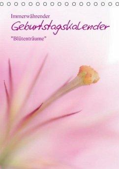 Immerwährender Geburtstagskalender - Blütenträume (Tischkalender immerwährend DIN A5 hoch)