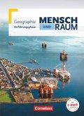 Mensch und Raum Einführungsphase. Schülerbuch Geographie Gymnasiale Oberstufe Nordrhein-Westfalen G8