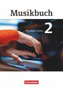 Musikbuch 02. Portfolio-Hefter - Brassel, Ulrich; Butz, Rainer; Frederich, Rasmus; Föster, Sabine; Ickstadt, Peter; Schumann, Inkeri; Zimmermann, Thomas