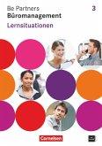 Be Partners - Büromanagement 3. Ausbildungsjahr. Lernsituationen Arbeitsbuch