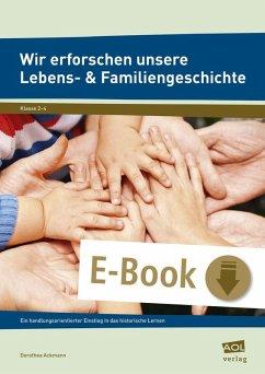 Wir erforschen unsere Lebens- & Familiengeschichte (eBook, PDF) - Ackmann, Dorothea