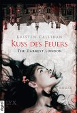 Kuss des Feuers / The Darkest London Bd.1 (eBook, ePUB)