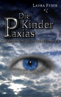 Die Kinder Paxias (Leseprobe XXL) (eBook, ePUB) - Feder, Laura