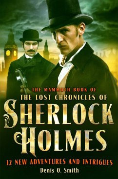 The Mammoth Book of The Lost Chronicles of Sherlock Holmes - Smith, Denis