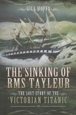 Sinking of RMS Tayleur: The Lost Story of the Victorian Titanic