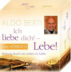 Ich liebe dich! - Lebe!, 8 Audio-CDs - Berti, Aldo