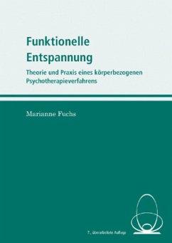 Funktionelle Entspannung - Fuchs, Marianne