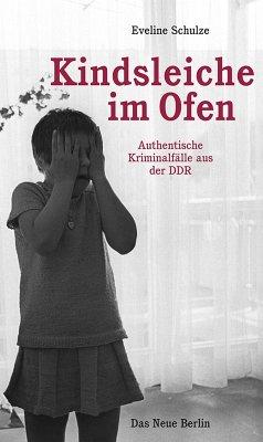 Kindsleiche im Ofen (eBook, ePUB) - Schulze, Eveline