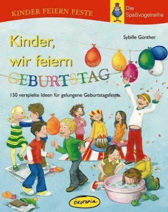 Kinder Wir Feiern Geburtstag Von Sybille Gunther Fachbuch Bucher De