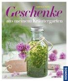 Geschenke aus meinen Kräutergarten (eBook, ePUB)