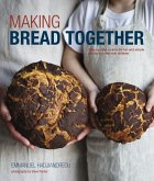 Making Bread Together: Step-By-Step Recipes for Fun and Simple Breads to Make with Children