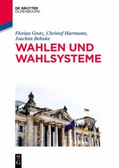 Wahlen und Wahlsysteme - Behnke, Joachim; Grotz, Florian; Hartmann, Christof