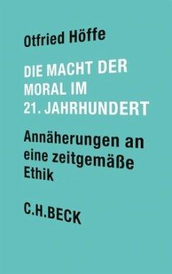 Die Macht der Moral im 21. Jahrhundert - Höffe, Otfried