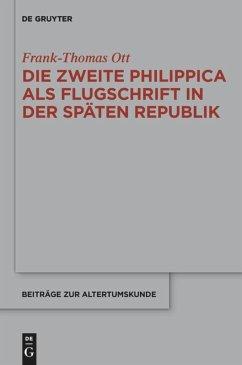 Die zweite Philippica als Flugschrift in der späten Republik - Ott, Frank-Thomas