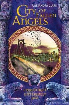 City of Fallen Angels / Chroniken der Unterwelt Bd.4 - Clare, Cassandra