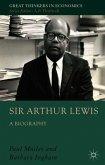 Sir Arthur Lewis: A Biography