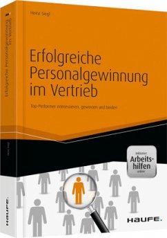 Erfolgreiche Personalgewinnung im Vertrieb - inkl. Arbeitshilfen online - Siegl, Heinz