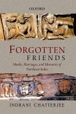 Forgotten Friends: Monks, Marriages, and Memories of Northeast India