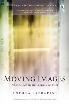 Moving Images: Psychoanalytic Reflections on Film - Sabbadini, Andrea