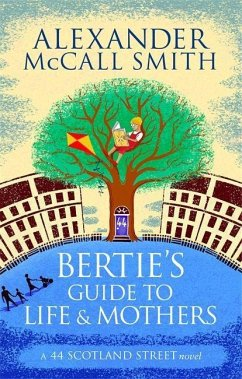 Bertie's Guide to Life and Mothers - McCall Smith, Alexander