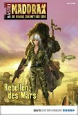 Rebellen des Mars / Maddrax Bd.358 (eBook, ePUB)