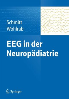 EEG in der Neuropädiatrie - Schmitt, Bernhard;Wohlrab, Gabriele