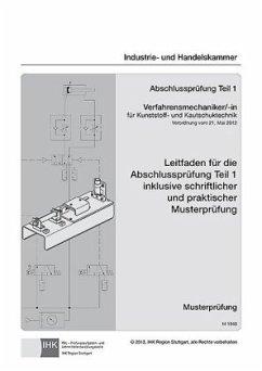 PAL-Musteraufgabensatz - Abschlussprüfung Teil 1 Verfahrensmechaniker/-in für Kunststoff- und Kautschuktechnik (M 1940)