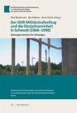 Der DDR-Militärstrafvollzug und die Disziplinareinheit in Schwedt (1968-1990)
