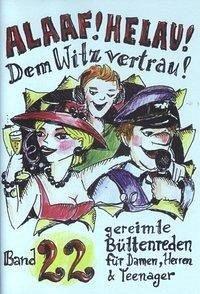 Alaaf! Helau! Dem Witz vertrau! - Ebert, Regina; Dietz, Beate; Schwalbach, Winfried; Musiol, Kerstin; Tappe, Agnes; Garden, Gerald