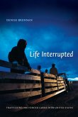 Life Interrupted: Trafficking Into Forced Labor in the United States
