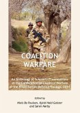 Coalition Warfare: An Anthology of Scholarly Presentations at the Conference on Coalition Warfare at the Royal Danish Defence College, 20