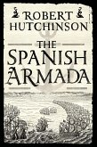 The Spanish Armada: A History