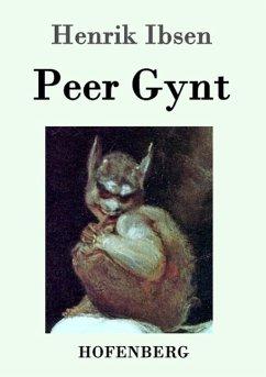 Peer Gynt - Ibsen, Henrik