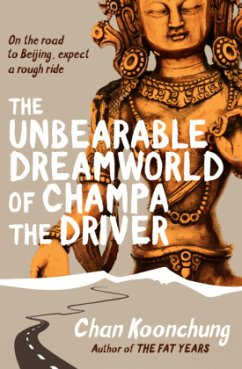 The Unbearable Dreamworld of Champa the Driver - Chan, Koonchung